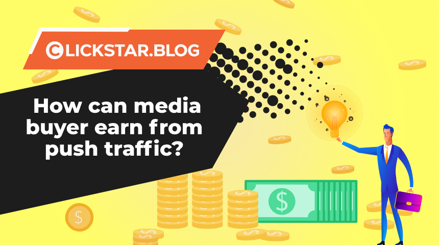 How can media buyer earn from push traffic?